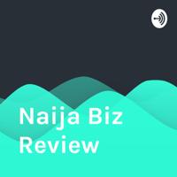 Naija Biz Review podcast