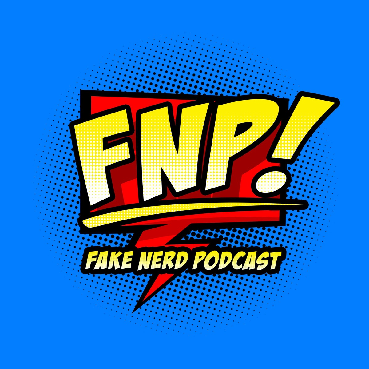 Fake Nerd Podcast