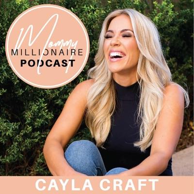 Mommy Millionaire:Cayla Craft
