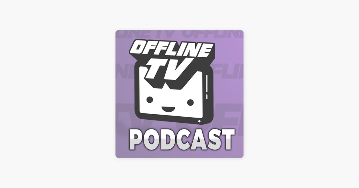 OfflineTV Podcast on Apple Podcasts