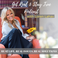 Get Real & Stay True Podcast podcast