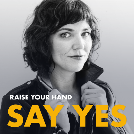 Cover image of Raise Your Hand Say Yes with Tiffany Han