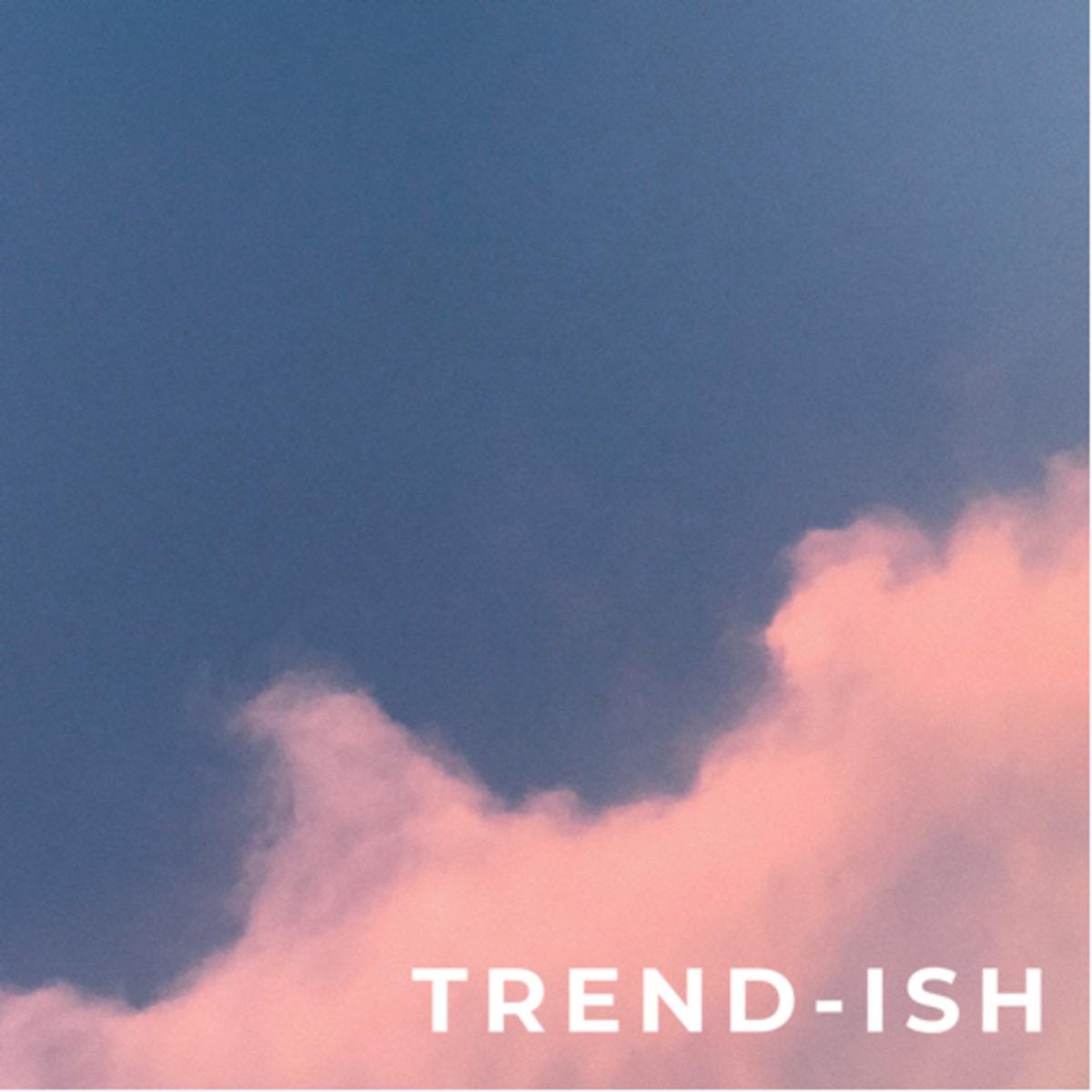 TREND-ISH