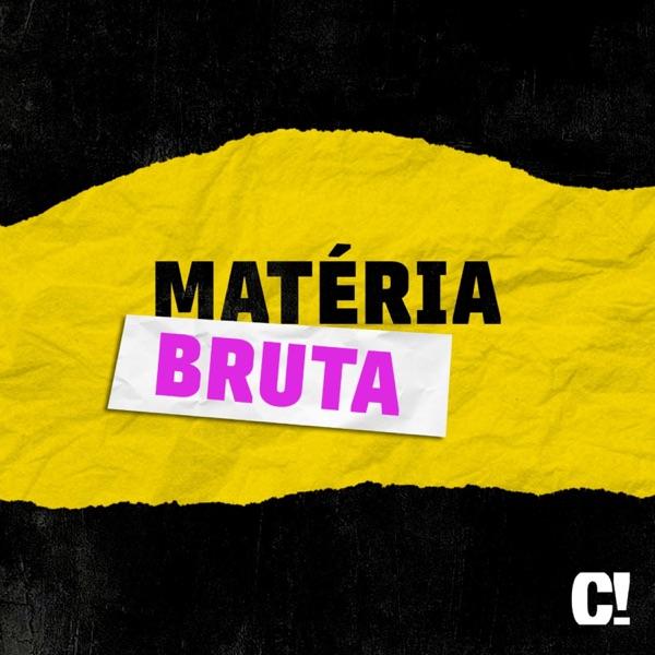 Podcast Matéria Bruta