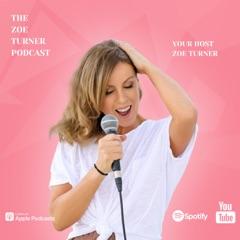 The Zoe Turner Podcast