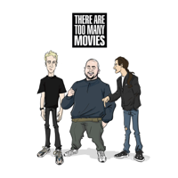 There Are Too Many Movies podcast