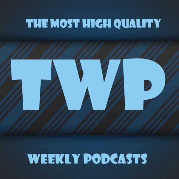 TWP's Weekly Podcast