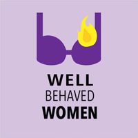 Well-Behaved Women podcast