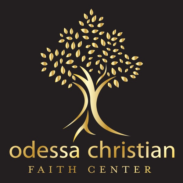 Odessa Christian Faith Center Podcast