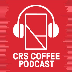 CRS Coffee Podcast