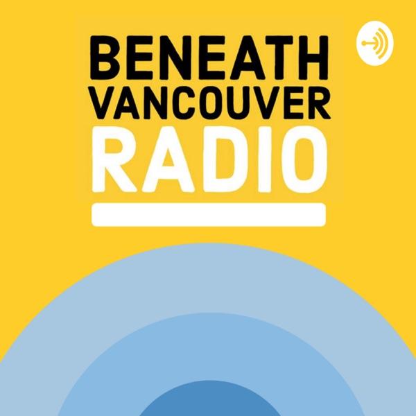 Beneath Vancouver Radio