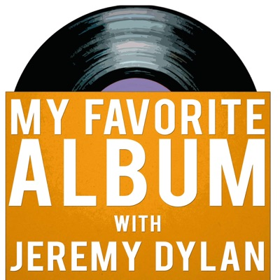 My Favorite Album with Jeremy Dylan