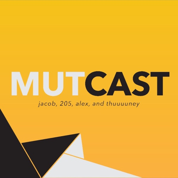 MUTCast (MUT Weekly) w/ SWAG 205, Alex and Thuney