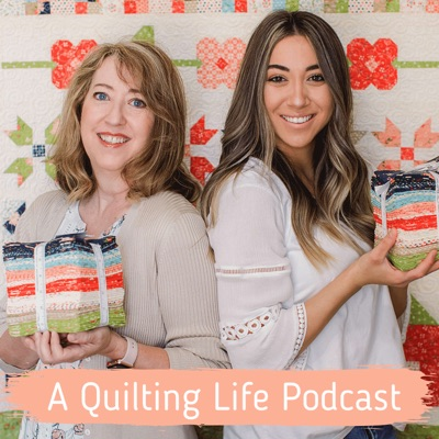 A Quilting Life Podcast:Sherri McConnell & Chelsi Stratton
