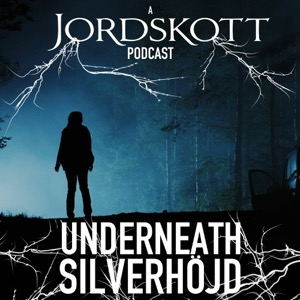 Underneath Silverhöjd - A Jordskott Podcast