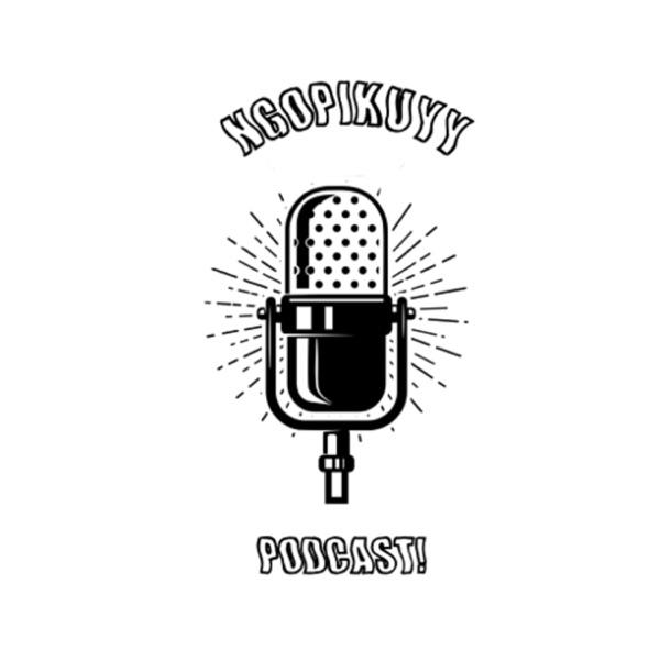 Ngopikuyy Podcast.