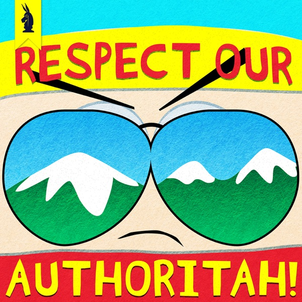 Respect Our Authoritah! –A SOUTH PARK Podcast by Wisecrack image