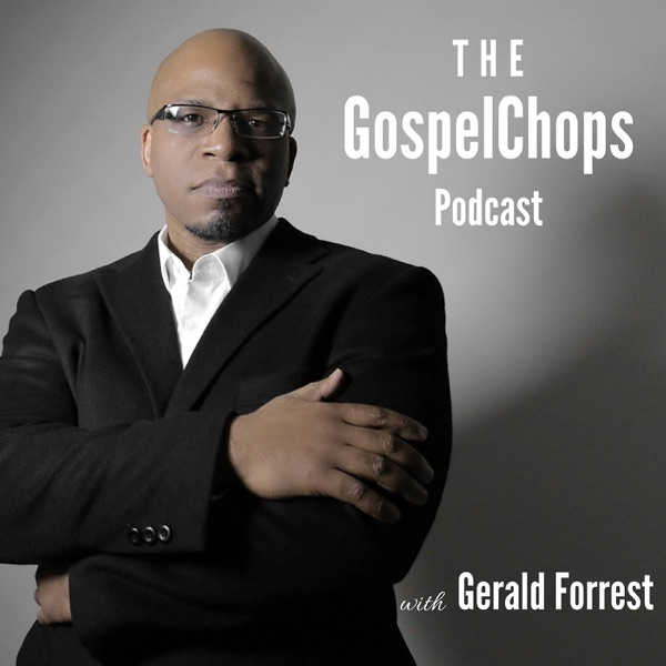 The GospelChops Podcast