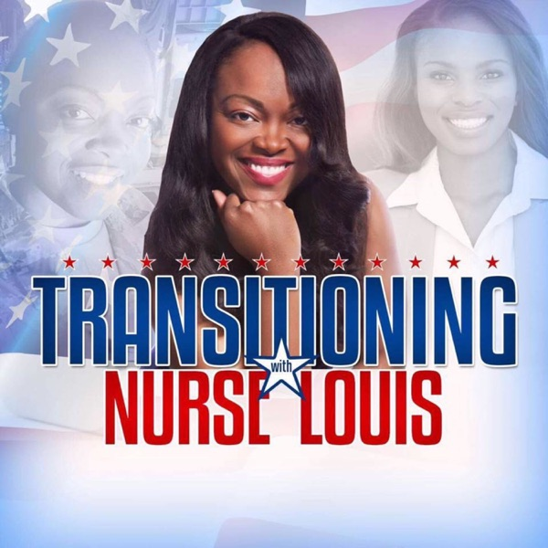 Transitioning with Nurse Louis