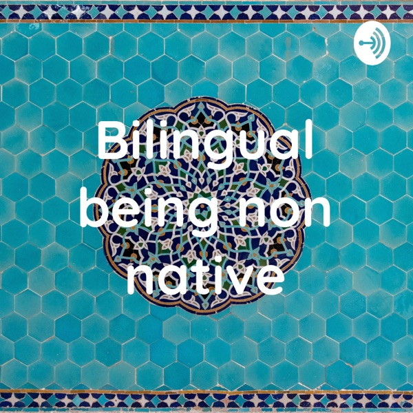 Bilingual being non native