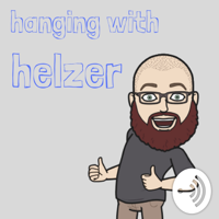 hanging with helzer podcast