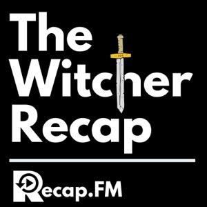 The Witcher Recap