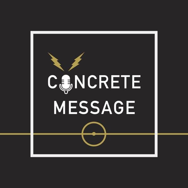 Concrete Message Podcast