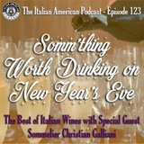"IAP 123: ""Somm'thing Worth Drinking on New Year's Eve"" From Prosecco to Passito and the Best Italian Wines In-Between!"