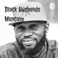 Black Husbands Mancave podcast