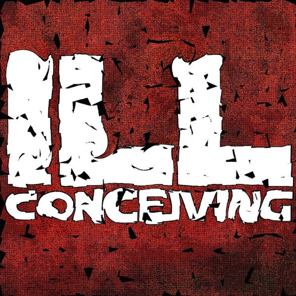 ILL CONCEIVING