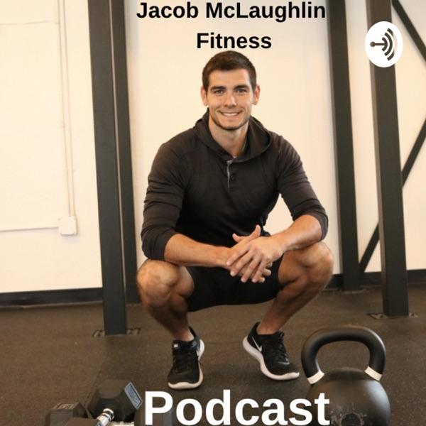 Jacob McLaughlin Fitness Podcast & Radio Show