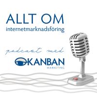 Allt om Internetmarknadsföring med Kanban Marketing podcast