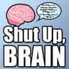 'Shut Up, Brain' Podcast - Benjamin Schoeffler