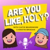Are You Like, Holy? Podcast artwork