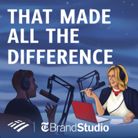 That Made All the Difference podcast