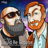 You Too, Could Be Grouse