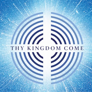 The Thy Kingdom Come Podcasts