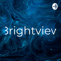 Brightview podcast