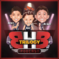 BHB Trilogy Podcast podcast
