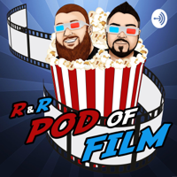 R&R's Pod Of Film podcast