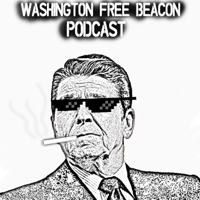 The Free Beacon Podcast podcast