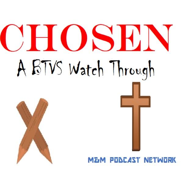 Chosen – Buffy The Vampire Slayer Watch Through