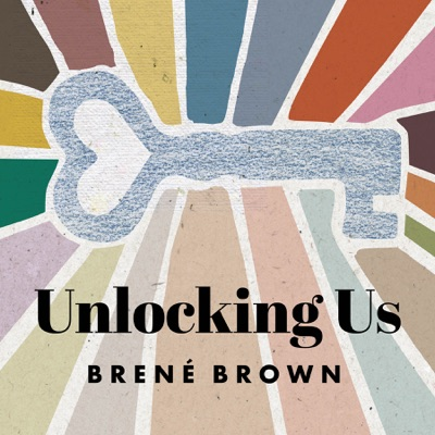 Unlocking Us with Brené Brown:Brené Brown and Cadence13