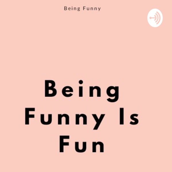 BeingFunny