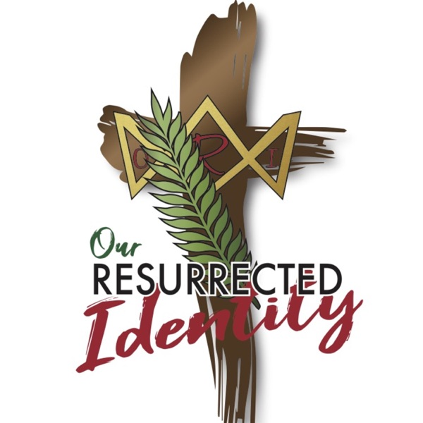 Our Resurrected Identity
