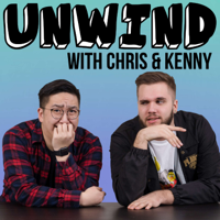 Unwind with Chris and Kenny podcast