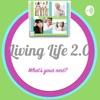 Living Life 2.0