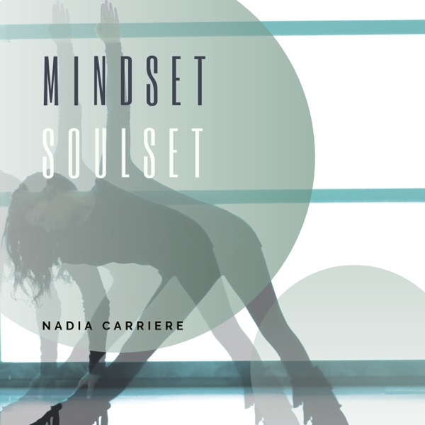 Mindset Soulset: Alternative Thinking & Soulful Living with Nadia Carriere