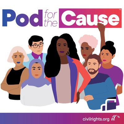 Pod for the Cause:The Leadership Conference on Civil and Human Rights