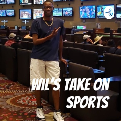 Wil's Take on Sports:Wil Walker